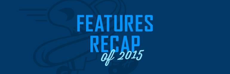 2015 Features Recap